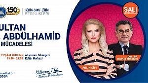 """Sultan 2. Abdülhamid ve Mücadelesi""konulu konferans"