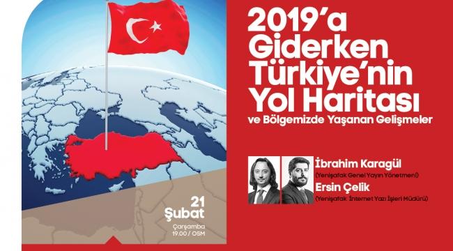 Türkiye'nin yol haritası söyleşiye konu olacak.