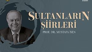 Prof. Dr. Mustafa İsen'den Şiirlerin Sultanları Semineri