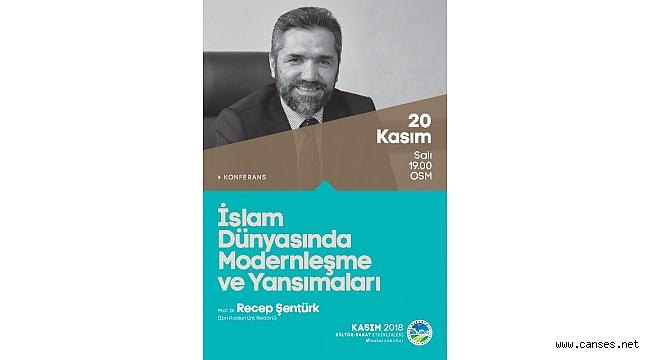 'İslam Dünyasında Modernleşme ve Yansımaları' konuşulacak
