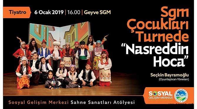 'Nasreddin Hoca' Geyve SGM'de sahnelenecek