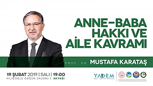 "MUSTAFA KARATAŞ ""ANNE BABA HAKKI VE AİLE KAVRAMI"" KONFERANSI"