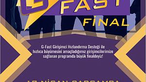 G-FAST'19 (GİRİŞİMCİ HIZLANDIRMA PROGRAMI) EKİPLERİ FİNAL SAHNESİNDE