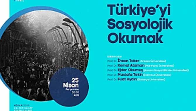 Türkiye'yi Sosyolojik Okumak Paneli AKM'de