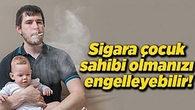 Sigara çocuk sahibi olmanızı engelleyebilir