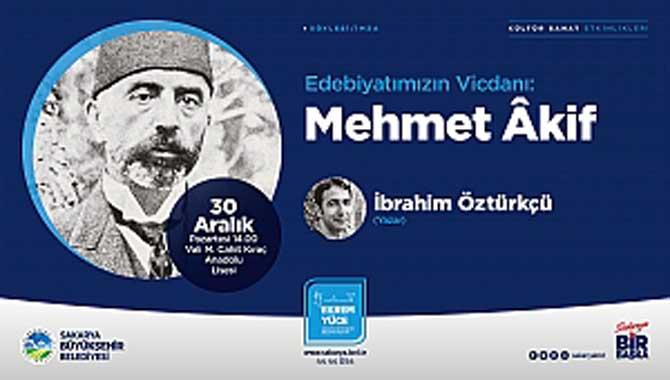 'Edebiyatımızın Vicdanı: Mehmet Akif'