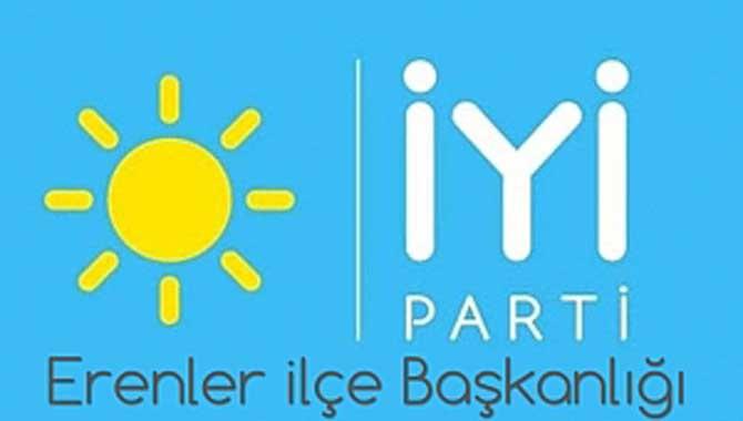 İYİ Parti Erenler ilçe Başkanlığı basın açıklaması;
