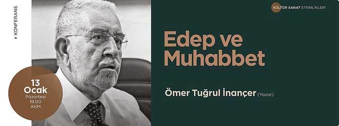 AKM'de Edep ve Muhabbet konuşulacak