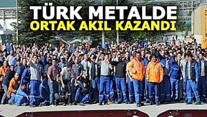 Metalde ortak akıl kazandı