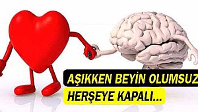 Aşıkken beyin olumsuz her şeye kapalı