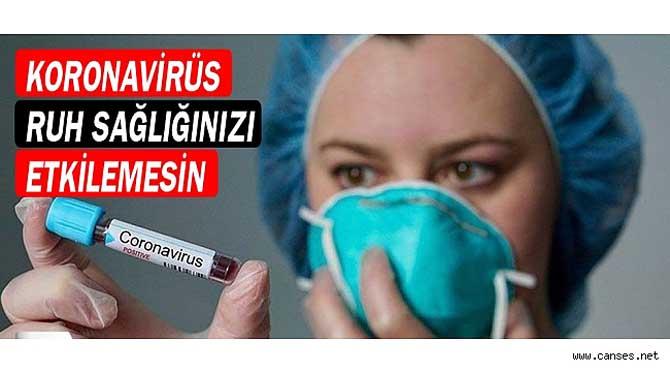Koronovirüs Ruh Sağlığınızı Etkilemesin