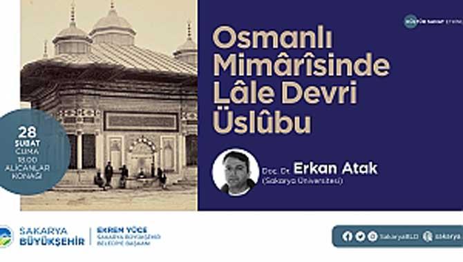 'Osmanlı Mimarisinde Lale Devri Üslubu' Alicanlar Konağı'nda konuşulacak