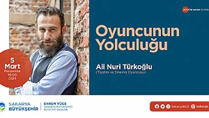 Ali Nuri Türkoğlu 'Oyuncunun Yolculuğu'nu anlatacak