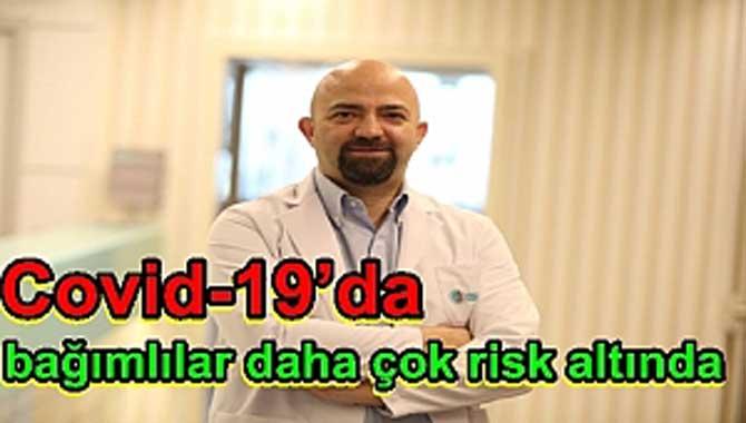Covid-19'da bağımlılar daha çok risk altında