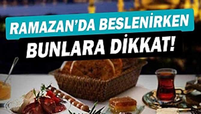 Ramazan Ayında Beslenirken Bunlara Dikkat!