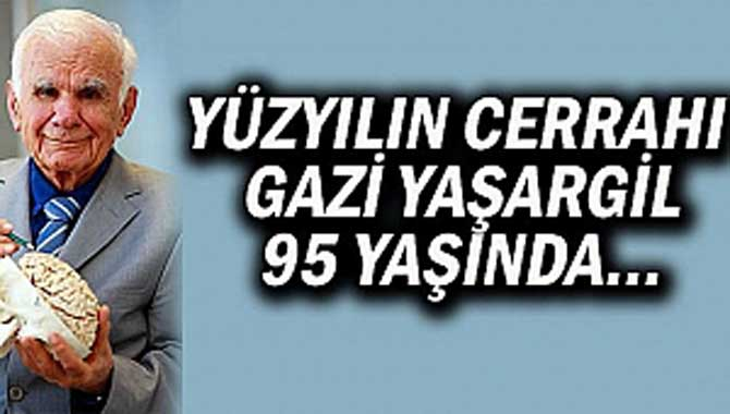 YÜZYILIN CERRAHI 95 YAŞINDA...