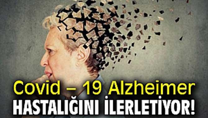 Covid – 19 Alzheimer hastalığını ilerletiyor!