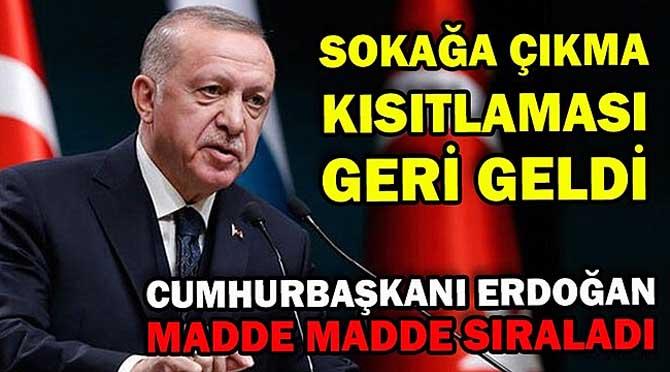 Cumhurbaşkanı Erdoğan yeni tedbirleri açıkladı!