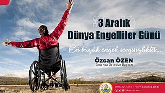 Başkan Özen'den 3 Aralık Dünya Engelliler Günü Mesajı