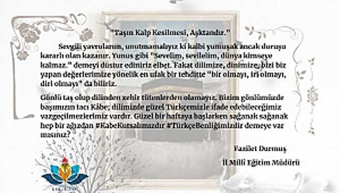 Kâbe Kutsalımızdır, Türkçe Benliğimizdir.