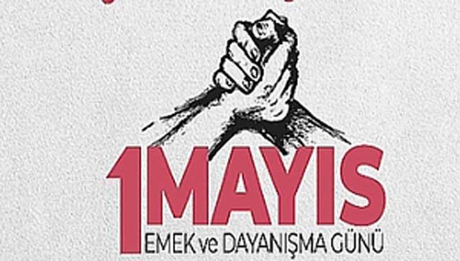 1 Mayıs Emek ve Dayanışma Günü Kutlama Mesajı