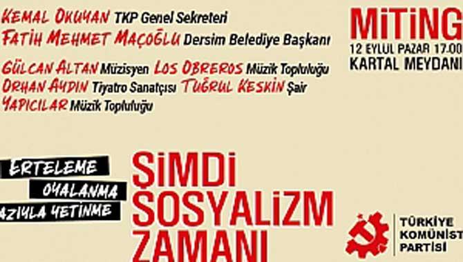 Türkiye Komünist Partisi 12 Eylül 2021 Pazar günü 17.00'de Kartal Meydanı'nda bir miting düzenleyeceğini duyurmuştu. Geçtiğimiz gün ise mitingin programı açıklandı.