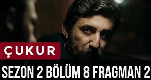Çukur 2.Sezon 8.Bölüm 2.Fragman